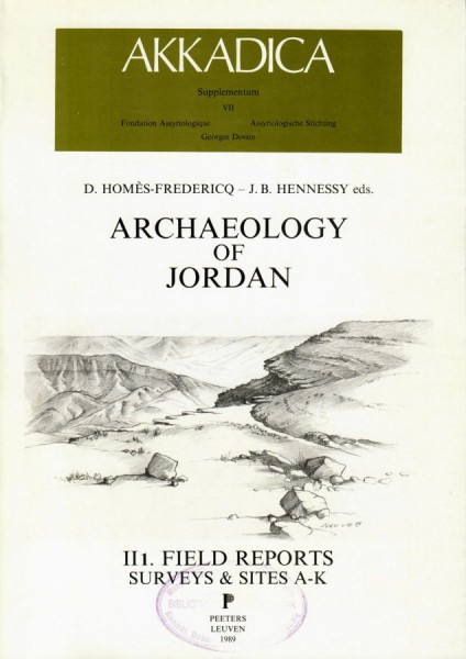 VII. D. Homès-Fredericq, J.B. Hennessy (eds.), Archaeology of Jordan II.Vol. I: Field reports, Surveys and Sites (A-K)